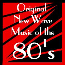 Original New Wave Music of the Eighties